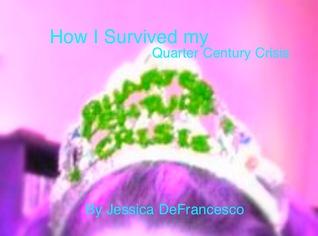 How I Survived my Quarter Century Crisis