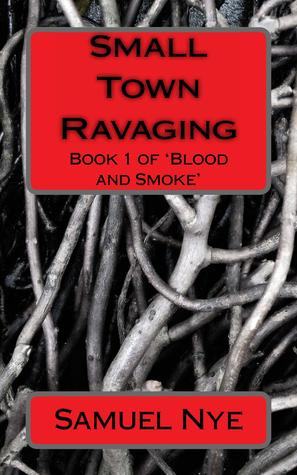 Small Town Ravaging (Blood and Smoke, #1)