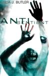 Anti-Sentient by Linda J. Butler