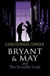 The Invisible Code (Bryant & May #10)