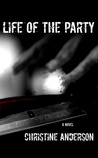Life of the Party by Christine  Anderson