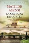 La conjura de Cortés (Martín Ojo de Plata, #3)