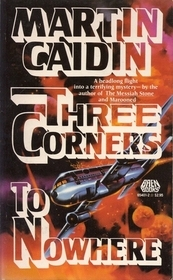 Three Corners to Nowhere by Martin Caidin