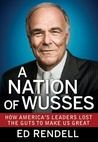 A Nation of Wusses by Ed Rendell