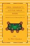 Phil Gordon's Little Gold Book: Advanced Lessons for Mastering Poker 2.0