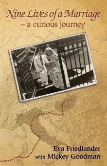 Nine Lives of a Marriage - A Curious Journey by Eva Friedlander