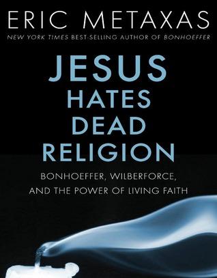 Jesus Hates Dead Religion