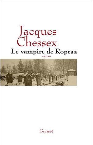 Le Vampire de Ropraz by Jacques Chessex