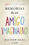 Memorias de un amigo imaginario by Matthew Dicks