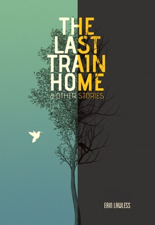 The Last Train Home & Other Stories