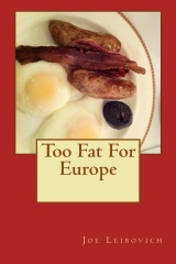 Too Fat For Europe by Joe Leibovich