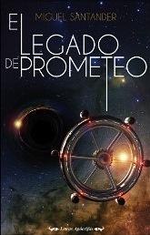 El legado de Prometeo by Miguel Santander