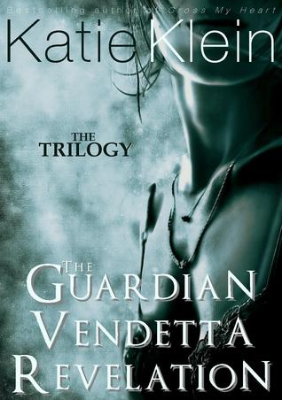 The Trilogy: The Guardian, Vendetta, and Revelation (3-Book Collection)
