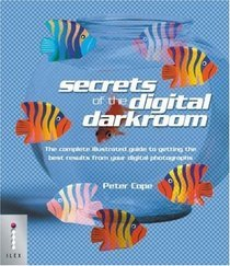 Secrets Of The Digital Darkroom