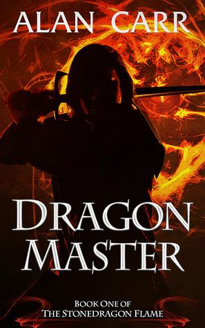 Dragon Master (The Stonedragon Flame, #1)