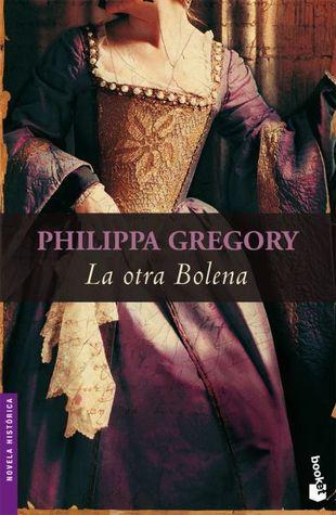 La otra Bolena by Philippa Gregory