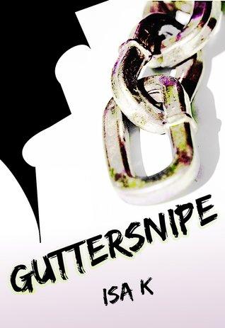 Guttersnipe by Isa K.