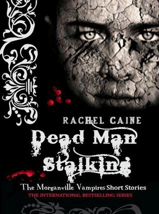 Dead Man Stalking (The Morganville Vampires, #4.5)