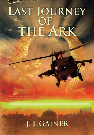 Last Journey of the Ark by J.J. Gainer