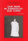 Our Man In Damascus, Elie Cohn