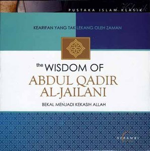 The Wisdom Of Syekh Abdul Qadir Al Jailani By