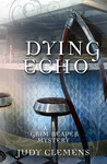 Dying Echo (Grim Reaper Mystery, #4)