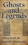 Ghosts and Legends by Debra Doyle