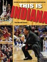 This Is Indiana: Tom Crean, the Team, and the Exciting Comeback of Hoosier Basketball