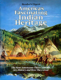 America's Fascinating Indian Heritage by James A. Maxwell