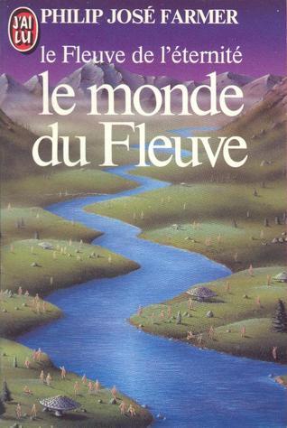 Monde du fleuve (Le Fleuve de l'éternité 1)