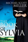 The Book of Sylvia by Michael Scott Miller