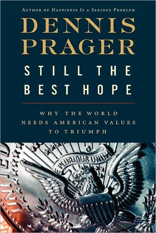 Still the Best Hope by Dennis Prager