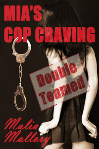 Mia's Cop Craving 2: Double Teamed (Police Officer Sex Fantasy, #2)