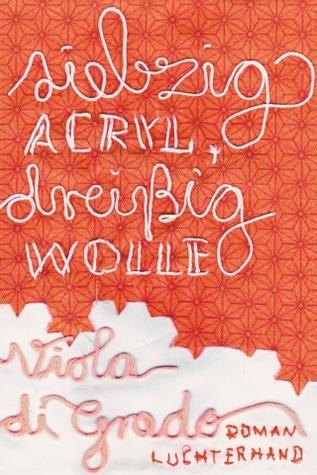 Siebzig Acryl, dreißig Wolle by Viola Di Grado