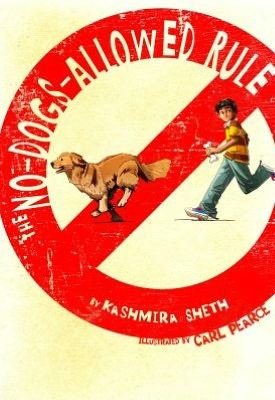 The No-Dogs-Allowed Rule by Kashmira Sheth