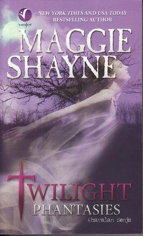 Twilight Phantasies by Maggie Shayne