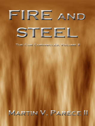 Fire and Steel (The Cor Chronicles, #2)