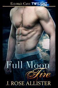 Full Moon Fire by J. Rose Allister