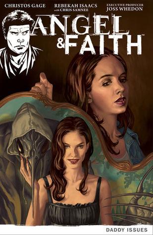 Angel & Faith: Daddy Issues (Season 9, Volume 2)