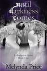 Until Darkness Comes by Melynda Price