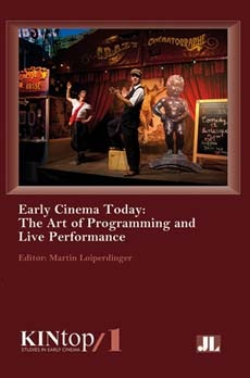 Early Cinema Today, KINtop 1: The Art of Programming and Live Performance