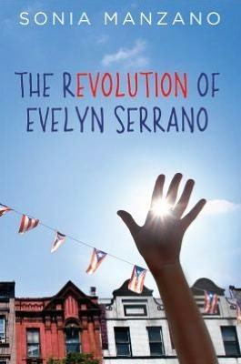 The Revolution of Evelyn Serrano by Sonia Manzano