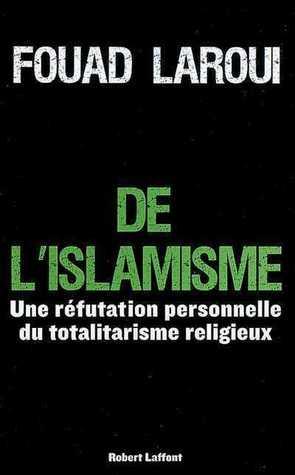 De l'islamisme: une réfutation personnelle du totalitarisme religieux