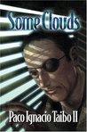 Some Clouds: A Hactor Belascoaran Shayne Detective Novel
