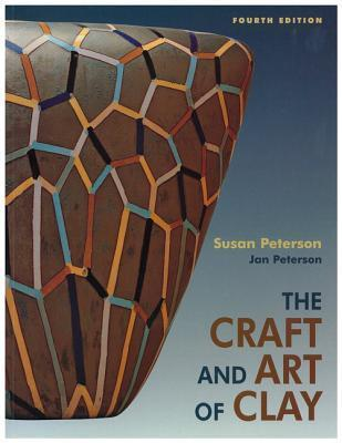 Craft and Art of Clay, The (4th Edition)