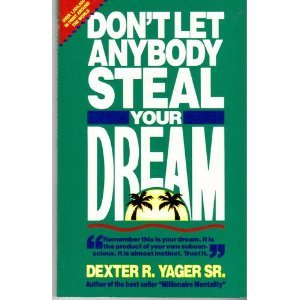 Dont let anybody steal your dream by dexter r yager sr 969348 fandeluxe Image collections