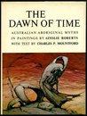The Dawn of Time : Australian Aboriginal Myths