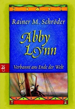 Verbannt ans Ende der Welt (Abby Lynn, #1)