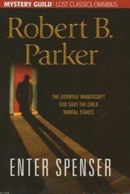 Enter Spenser: The Godwulf Manuscript / God Save The Child / Mortal Stakes (Spenser, #1, #2, #3)