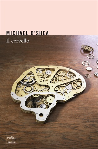 Ebook Il cervello by Michael O'Shea read!